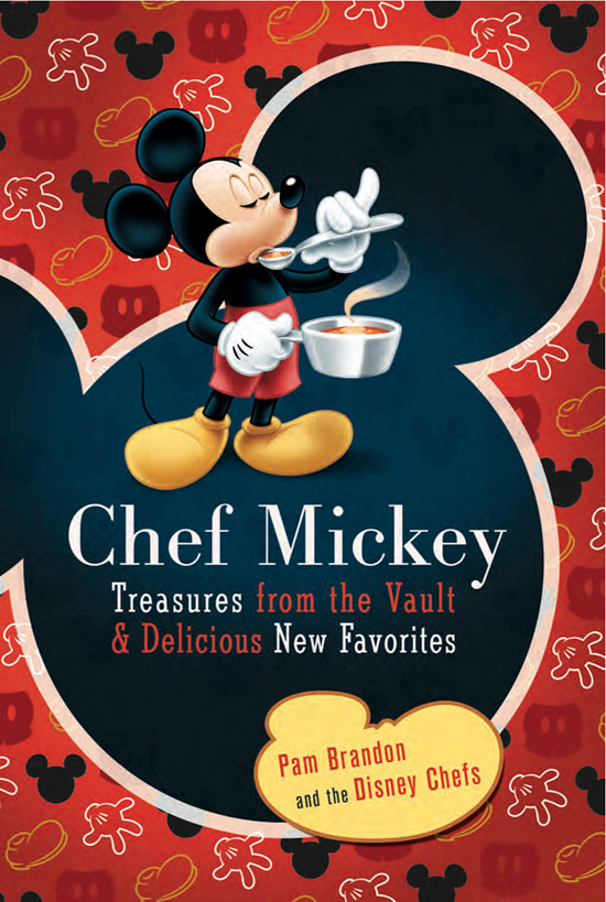 """Chef Mickey: Treasures From the Vault & Delicious New Favorites"" Cookbook"
