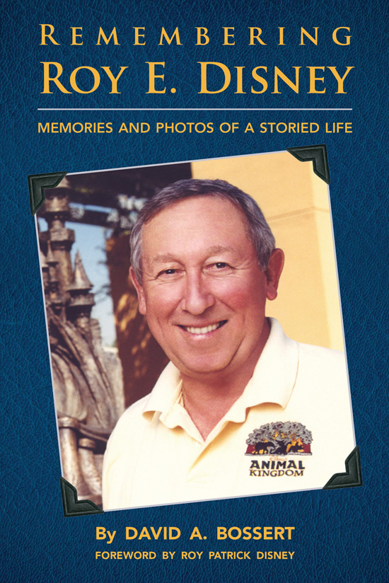 Meet Dave Bossert, Author of 'Remembering Roy E. Disney,' October 5 at Disneyland Park