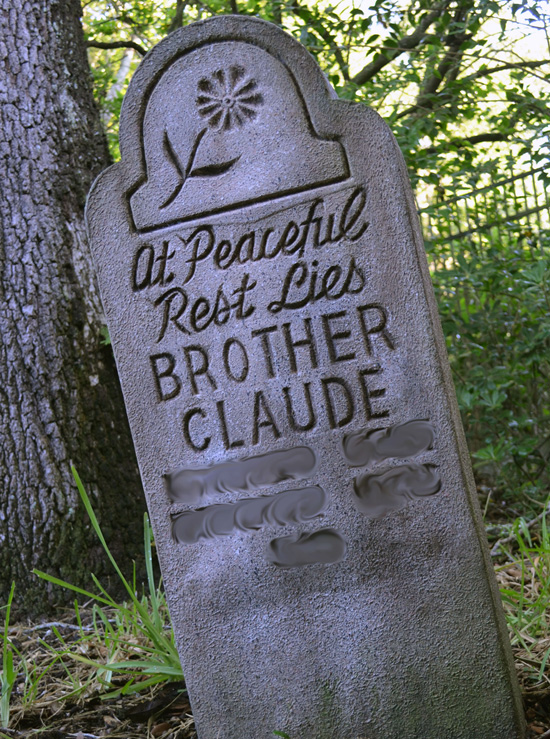 Finish That Tombstone at Magic Kingdom Park: At Peaceful Rest Lies Brother Claude