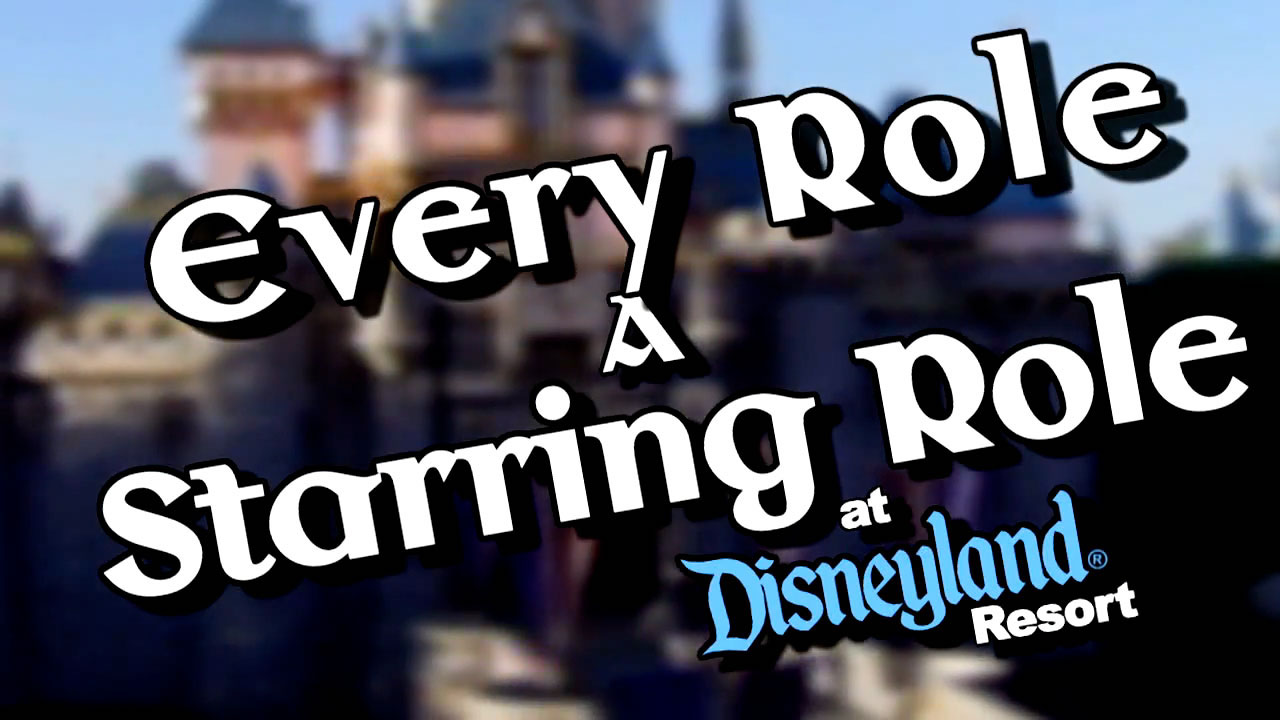 Every Role a Starring Role at Disneyland Resort