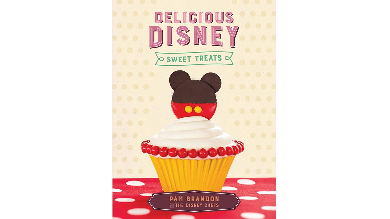 Delicious Disney: Sweet Treats