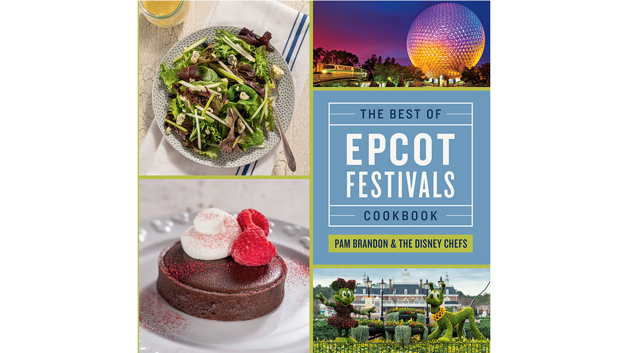 2016 epcot cookbook celebrates best of epcot international food 2016 epcot cookbook celebrates best of epcot international food wine festival epcot international flower forumfinder Image collections