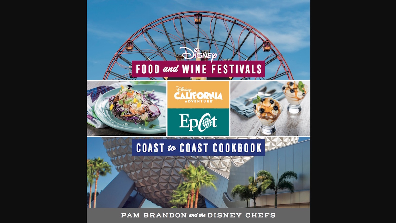 Disney Food Wine Festival Coast To Coast Cookbook