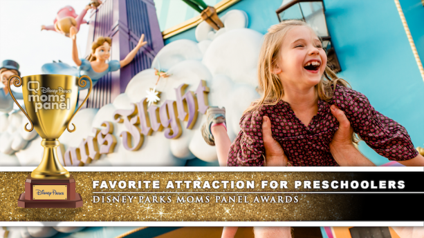 Disney Parks Moms Panel Award for Favorite Attraction for Preschoolers - Peter Pan's Flight