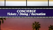 "Placa com design de filme e as palavras ""Concierge, Tickets / Dining / Recreation"""