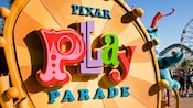 Sign for Pixar Play Parade at Disney California Adventure Park